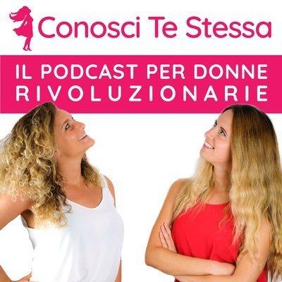 Conosci Te Stessa: il Podcast per Donne Rivoluzionarie